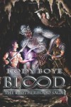 Blood The Brotherhood Saga: 1 - Kody Boye