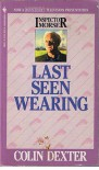 Last Seen Wearing  - Colin Dexter