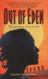Out of Eden: The Peopling of the World - Stephen Oppenheimer