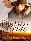 The Cattleman's Runaway Bride - Karlene Blakemore-Mowle