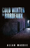 Cold Winter in Bordeaux - Allan Massie