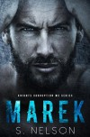 Marek (Knights Corruption MC Series) (Volume 1) by S. Nelson (2016-04-05) - S. Nelson