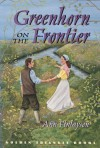 Greenhorn on the Frontier - Ann Finlayson