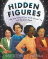 Hidden Figures: The True Story of Four Black Women and the Space Race - Margot Lee Shetterly, Laura Freeman , Winifred Conkling