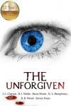 The Unforgiven: Horror Anthology - J.L. Clayton, R.L. Weeks, K.L. Humphreys, Becca Moree, R.B. Wood, Steven Evans