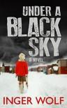 Under a Black Sky (Part of the Daniel Trokics Series) - Inger Wolf