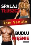 Spalaj tluszcz, buduj miesnie - Tom Venuto