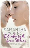Edinburgh Love Stories: Alle E-Novellas erstmals im Taschenbuch - Samantha Young, Sybille Uplegger, Nina Bader