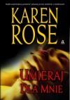 Umieraj dla mnie - Karen Rose
