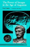 The Power of Images in the Age of Augustus - Paul Zanker