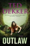 Outlaw - Ted Dekker, Willem Keesmaat