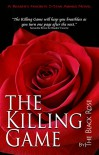 The Killing Game: The Blood Negotiators (The Killing Game Series Book 1) - The Black Rose