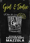 Gin & Tonic: A Romantic Comedy Standalone (The Happy Hour Series Book 2) - Kristen Hope Mazzola