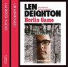 Berlin Game - Len Deighton, James Lailey