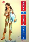 Have A Good Night Vol. 1 - Sayaka Yamazaki