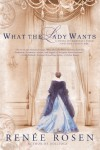 What the Lady Wants: A Novel of the Gilded Age - Renee Rosen