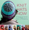 Knit Hats Now: 35 Designs for Women from Classic to Trendsetting - Trafalgar Square Books