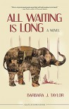 All Waiting Is Long - Barbara J. Taylor