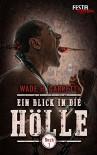 Ein Blick in die Hölle - Buch 1: Festa Extrem - Wade H. Garrett