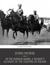 In the Russian Ranks, a Soldier's Account of the Fighting in Poland - John Morse