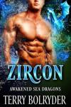 Zircon (Awakened Sea Dragons Book 1) - Terry Bolryder