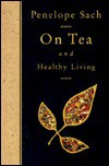 On Tea And Healthy Living - Penelope Sachs