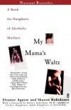My Mama's Waltz - Eleanor Agnew, Sharon Robideaux
