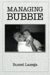 Managing Bubbie - Russel Lazega
