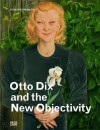 Otto Dix and New Objectivity - Daniel Spanke, Nils Buttner, Julia Bulk, Otto Dix