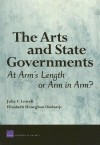 The Arts and State Governments: At Arms Length on Arm in Arm? - Julia F. Lowell, Elizabeth Heneghan Ondaatje