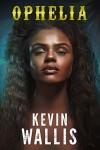 Ophelia - Kevin Wallis