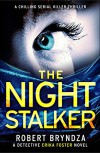 The Night Stalker: A chilling serial killer thriller (Detective Erika Foster Book 2) - Robert Bryndza