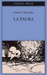 La paura (Biblioteca Adelphi) - Gabriel Chevallier, L. Carra