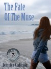 The Fate of the Muse - Derrolyn Anderson