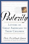 Posterity: Letters of Great Americans to Their Children - Dorie McCullough Lawson