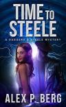 Time to Steele (Daggers & Steele Book 3) - Alex P. Berg