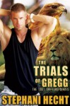 The Trials of Gregg - Stephani Hecht