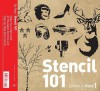 Stencil 101: Make Your Mark with 25 Reusable Stencils and Step-by-Step Instructions - Ed Roth