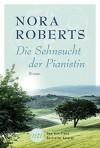 Die Sehnsucht der Pianistin (New York Times Bestseller Autoren: Romance) - Nora Roberts, Elisabeth Schwarz