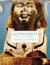 Alexandria: The Last Nights of Cleopatra - Peter Stothard