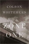 Zone One - Colson Whitehead
