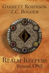 Realm Keepers: Episode One - Garrett Robinson, Z.C. Bolger