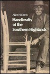 Handicrafts of the Southern Highlands - Allen H. Eaton