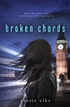 Broken Chords (Love in London Book 2) - Carrie Elks