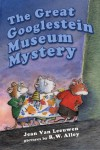 The Great Googlestein Museum Mystery - Jean Van Leeuwen, R.W. Alley