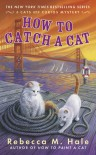 How to Catch a Cat - Rebecca M. Hale