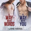 A Way With Words and A Way With You - Lane Hayes, Alexander Cendese