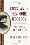 Constance Fenimore Woolson: Portrait of a Lady Novelist - Anne Boyd Rioux