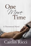 One More Time (Thornwood Book 1) - Caitlin Ricci