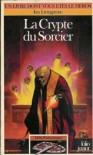 La Crypte du Sorcier (Défis Fantastiques, #26) - Ian Livingstone